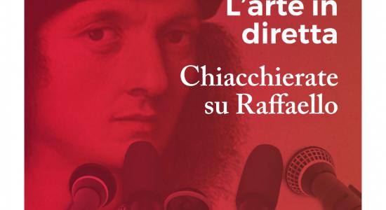 L'Arte in diretta - Chiacchierate su Raffaello